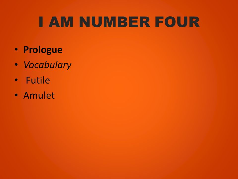 I AM NUMBER FOUR Prologue Vocabulary Futile Amulet