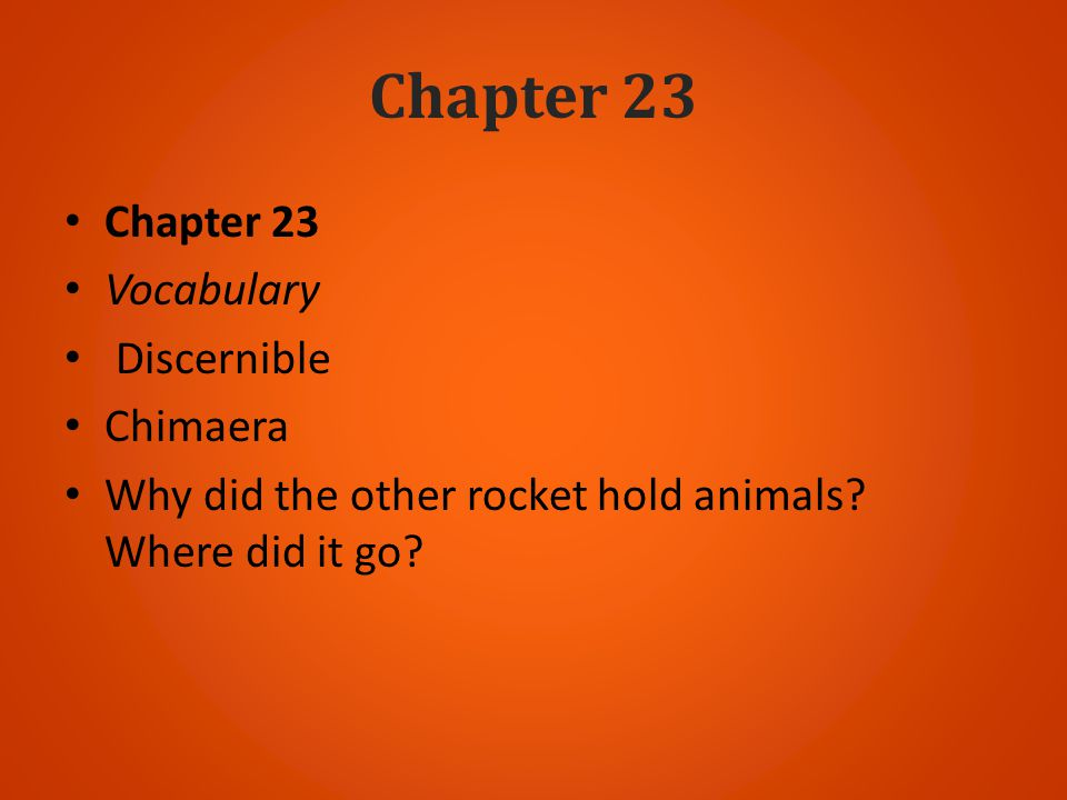 Chapter 23 Chapter 23 Vocabulary Discernible Chimaera