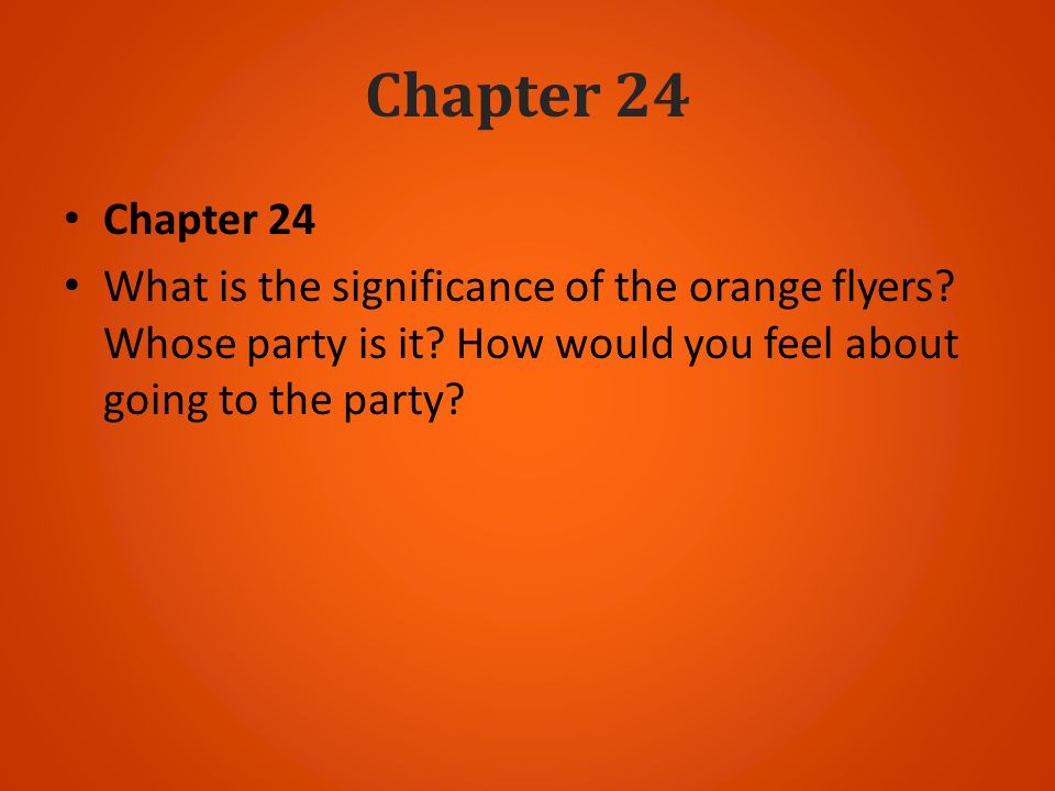 Chapter 24 Chapter 24. What is the significance of the orange flyers.