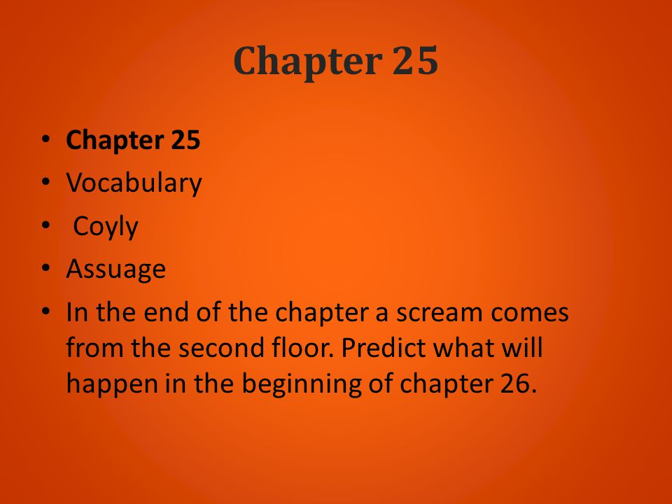 Chapter 25 Chapter 25 Vocabulary Coyly Assuage
