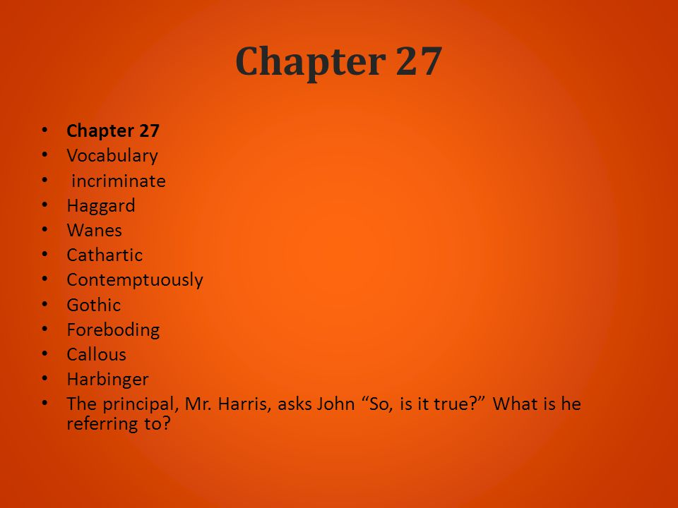 Chapter 27 Chapter 27 Vocabulary incriminate Haggard Wanes Cathartic