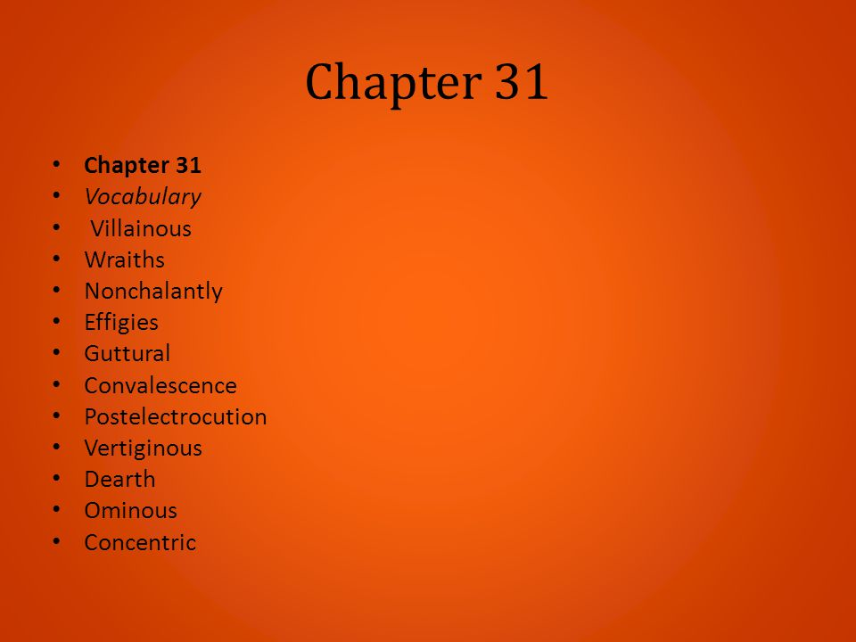 Chapter 31 Chapter 31 Vocabulary Villainous Wraiths Nonchalantly