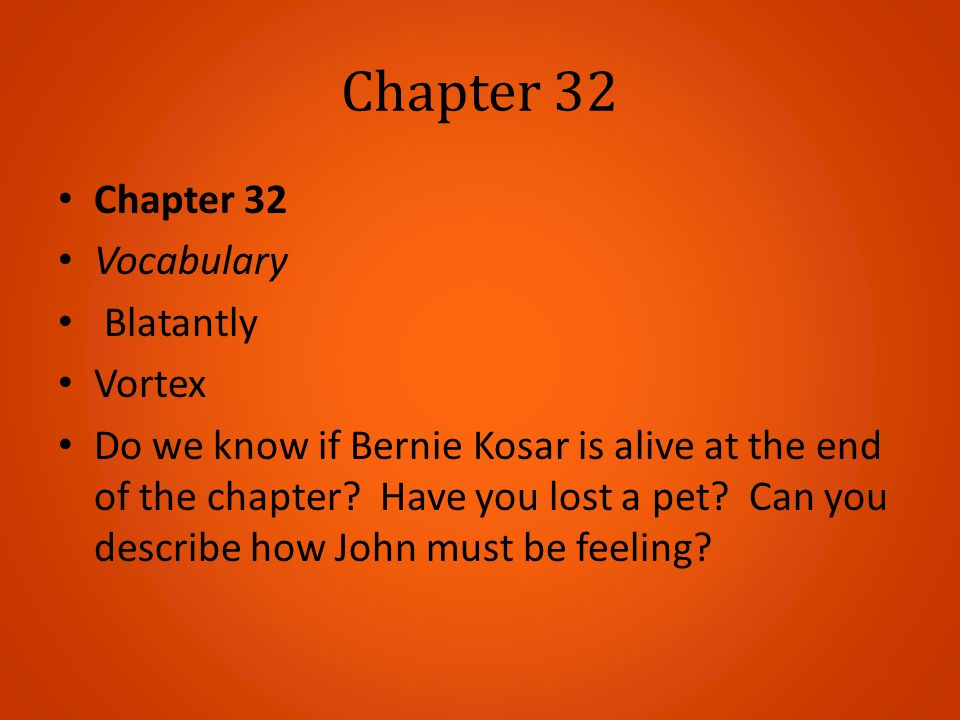 Chapter 32 Chapter 32 Vocabulary Blatantly Vortex