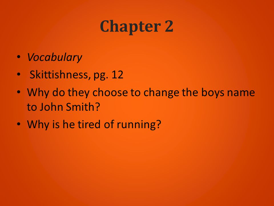 Chapter 2 Vocabulary Skittishness, pg. 12