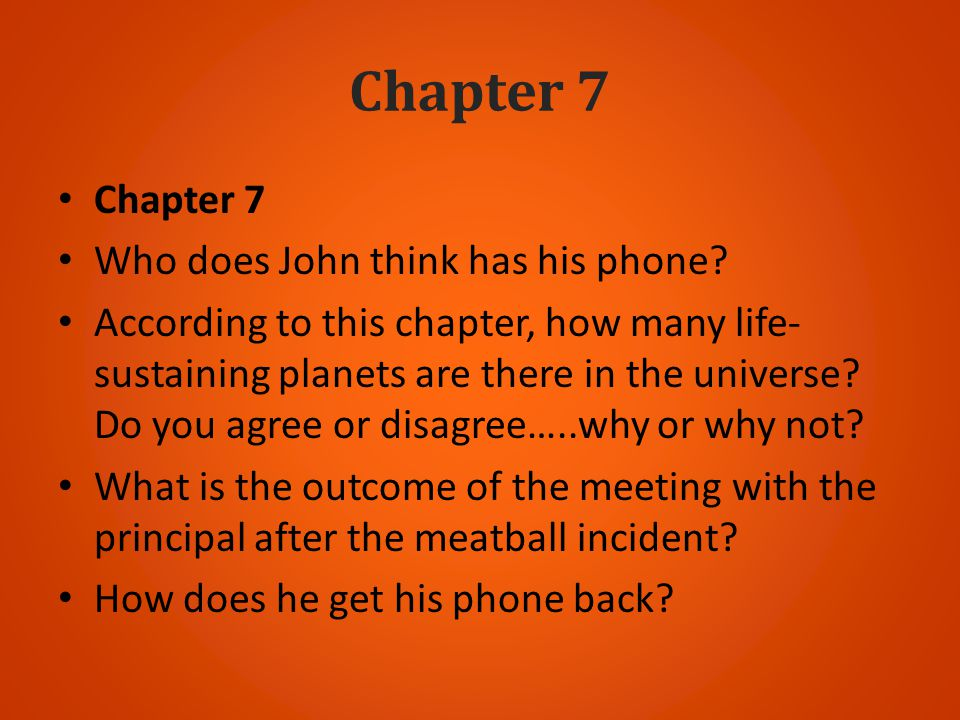 Chapter 7 Chapter 7 Who does John think has his phone