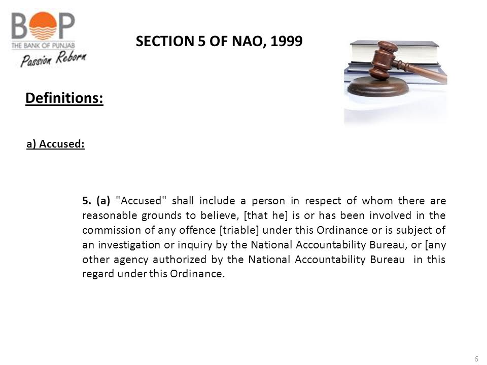 SECTION 5 OF NAO, 1999 Definitions: a) Accused: