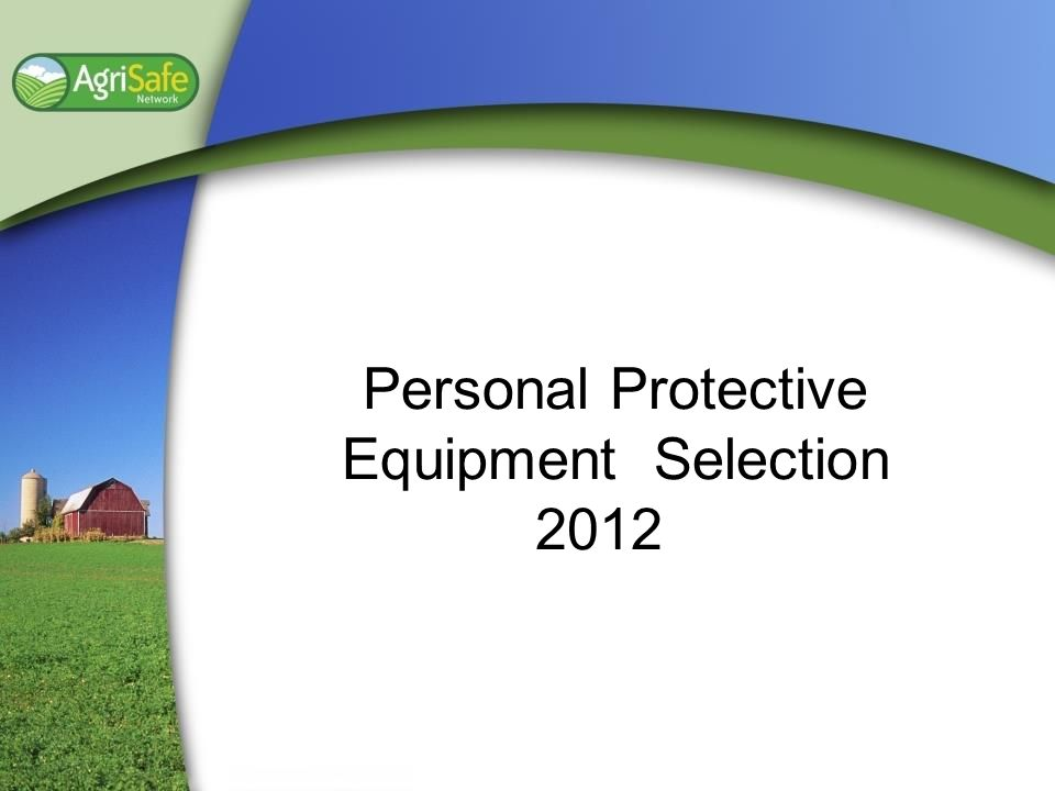 Personal Protective Equipment Selection 2012