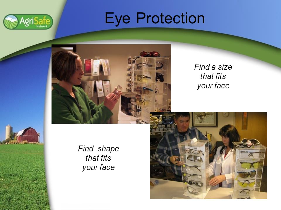 Eye Protection Find a size that fits your face