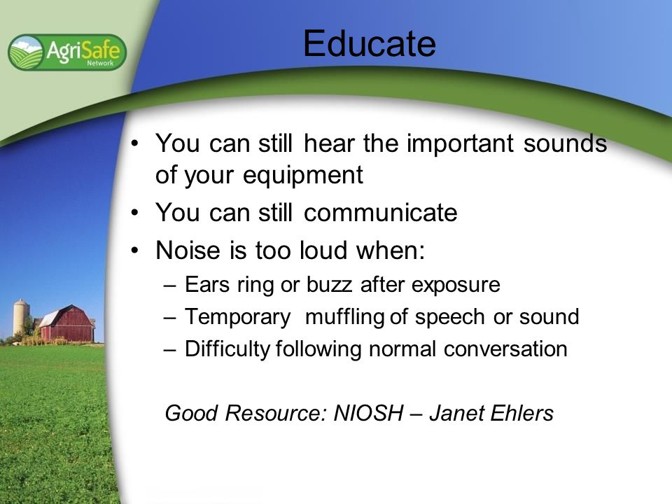 Educate You can still hear the important sounds of your equipment