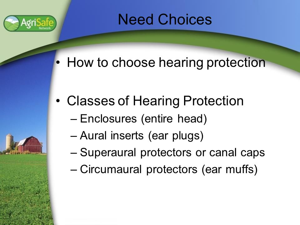 Need Choices How to choose hearing protection