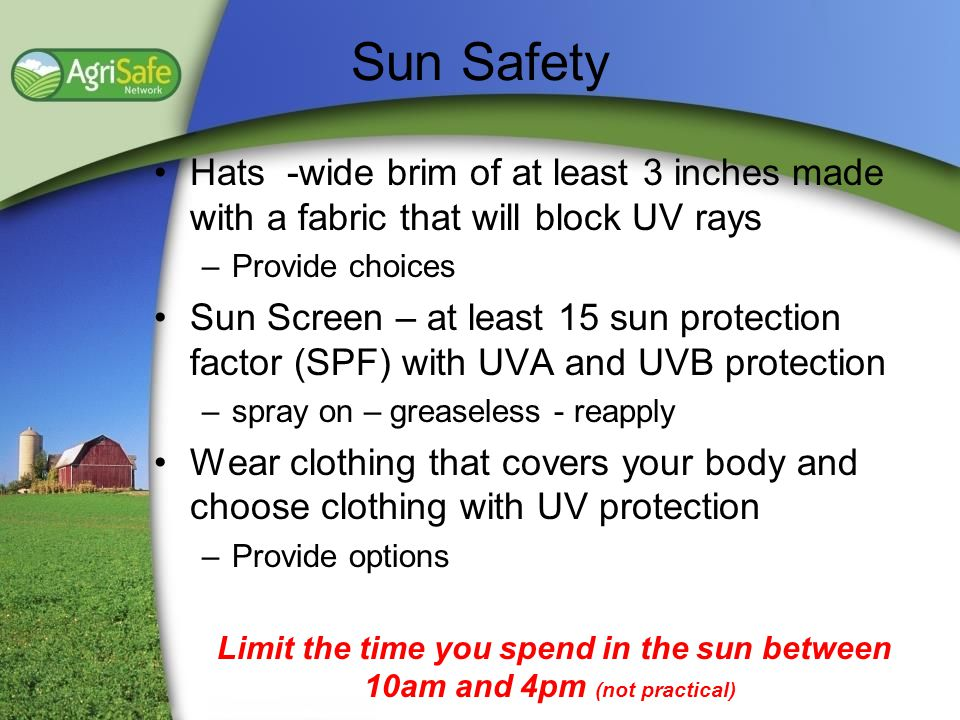 Sun Safety Hats -wide brim of at least 3 inches made with a fabric that will block UV rays. Provide choices.