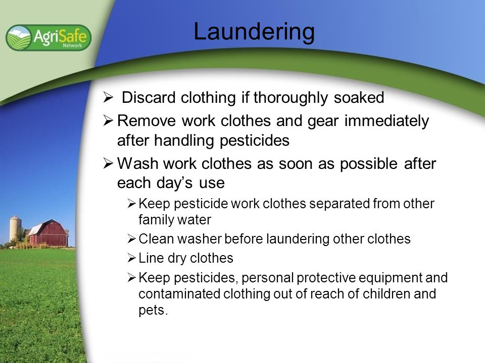 Laundering Discard clothing if thoroughly soaked