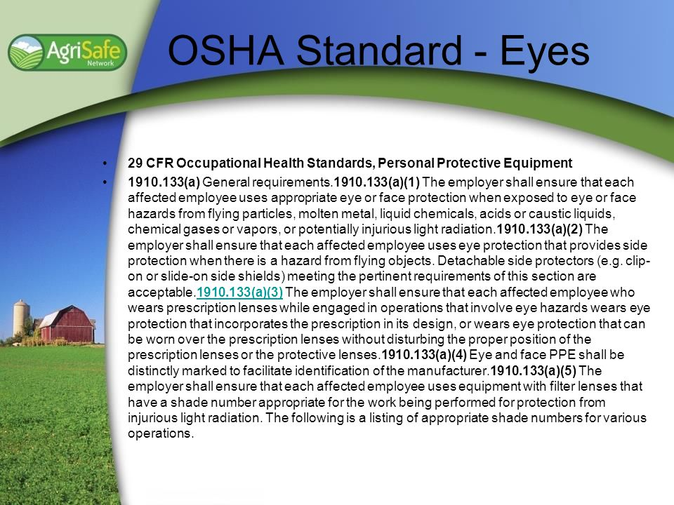 OSHA Standard - Eyes 29 CFR Occupational Health Standards, Personal Protective Equipment.