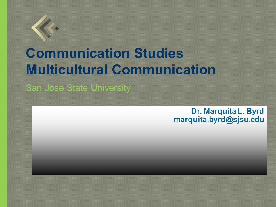 Dr. Marquita L. Byrd marquita.byrd@sjsu.edu