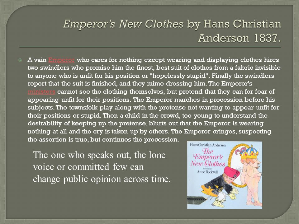 Emperor's New Clothes by Hans Christian Anderson 1837.