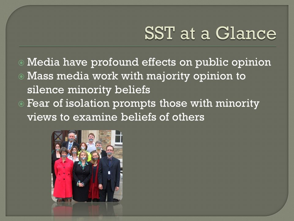 SST at a Glance Media have profound effects on public opinion