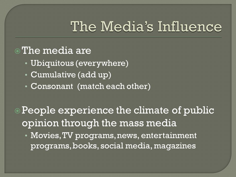 The Media's Influence The media are