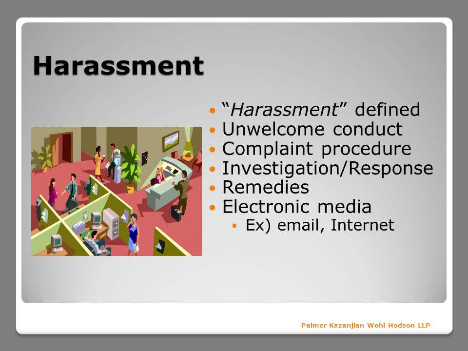 Harassment Harassment defined Unwelcome conduct Complaint procedure