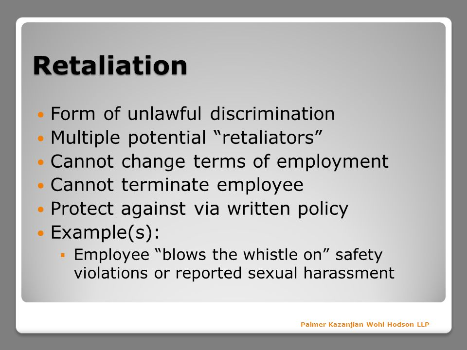 Retaliation Form of unlawful discrimination