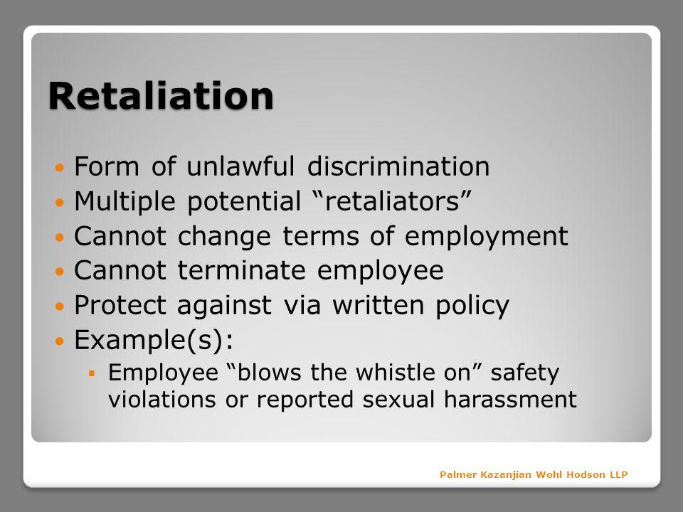 Retaliation Form of unlawful discrimination