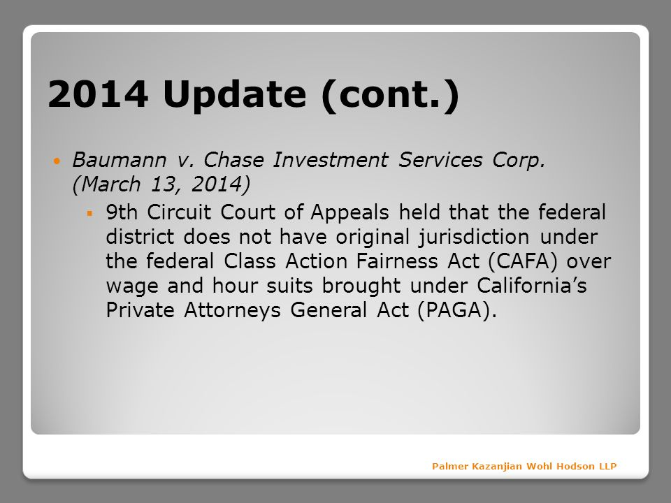 2014 Update (cont.) Baumann v. Chase Investment Services Corp. (March 13, 2014)