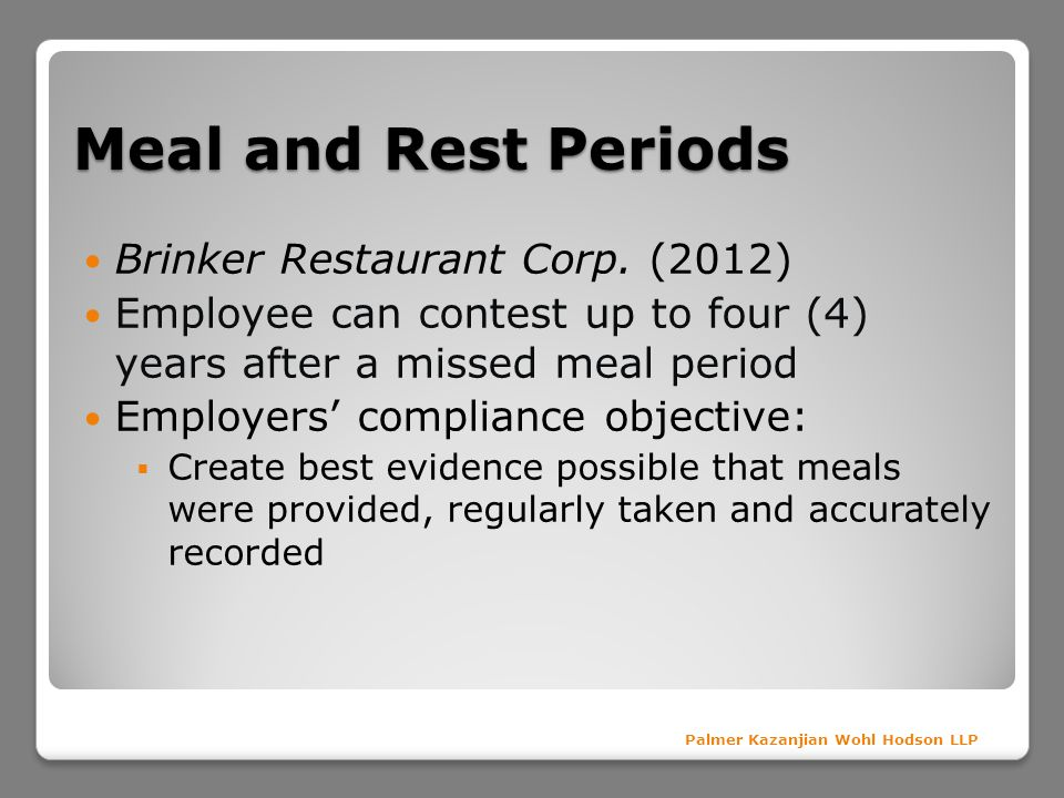Meal and Rest Periods Brinker Restaurant Corp. (2012)
