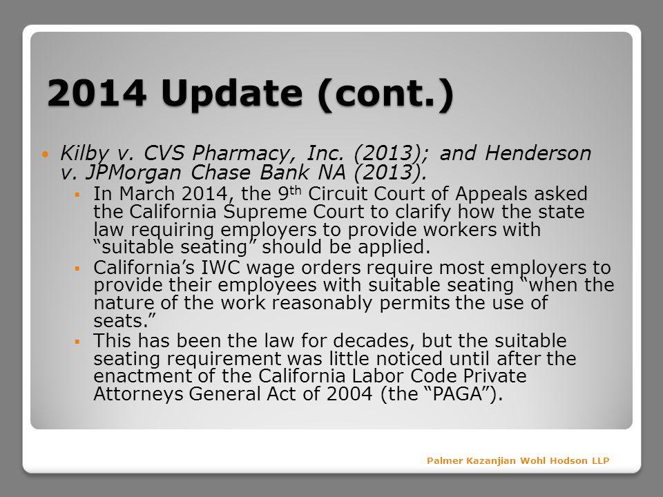 2014 Update (cont.) Kilby v. CVS Pharmacy, Inc. (2013); and Henderson v. JPMorgan Chase Bank NA (2013).