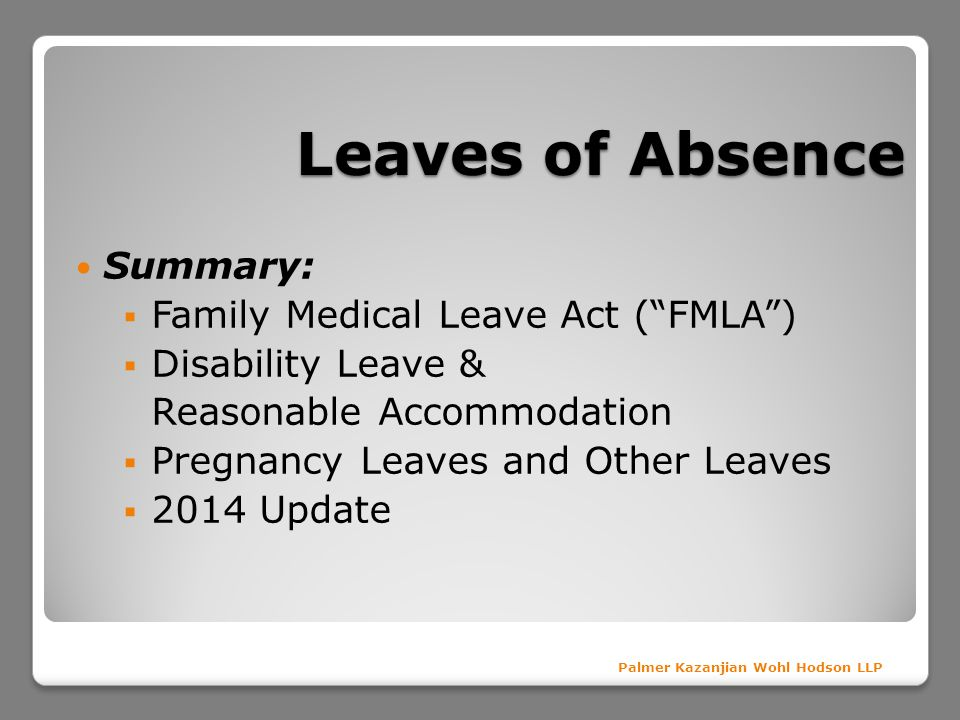 Leaves of Absence Summary: Family Medical Leave Act ( FMLA )