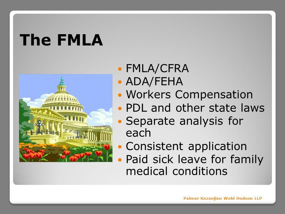 The FMLA FMLA/CFRA ADA/FEHA Workers Compensation