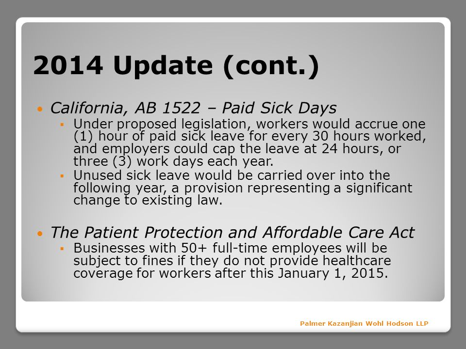 2014 Update (cont.) California, AB 1522 – Paid Sick Days