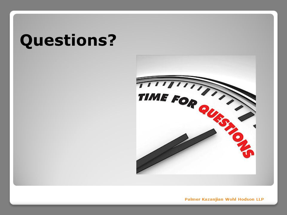 Questions Palmer Kazanjian Wohl Hodson LLP