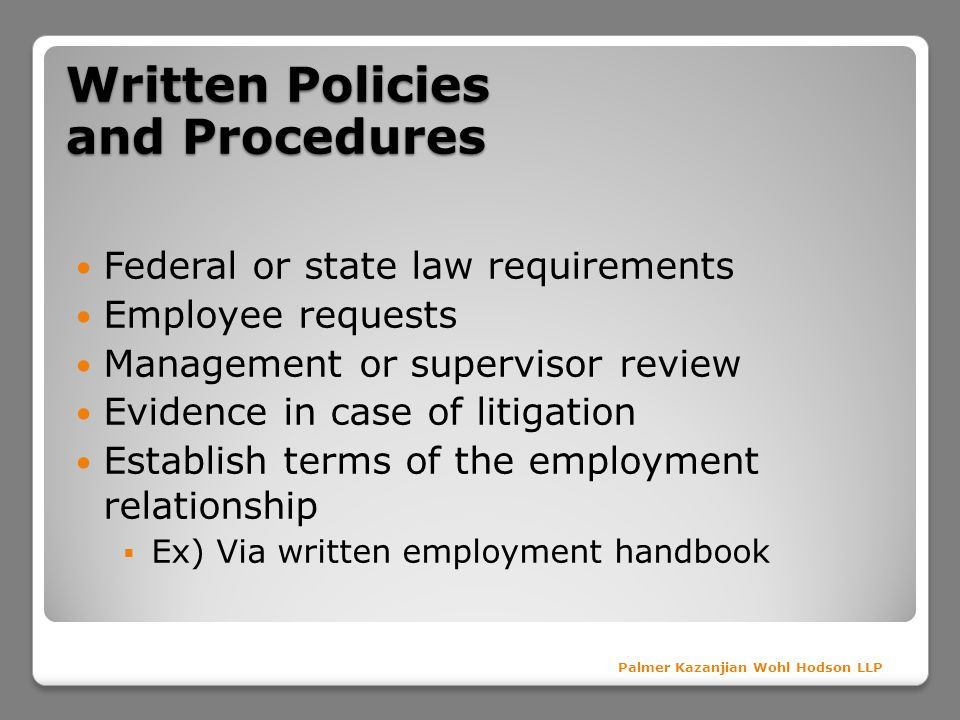 Written Policies and Procedures Federal or state law requirements