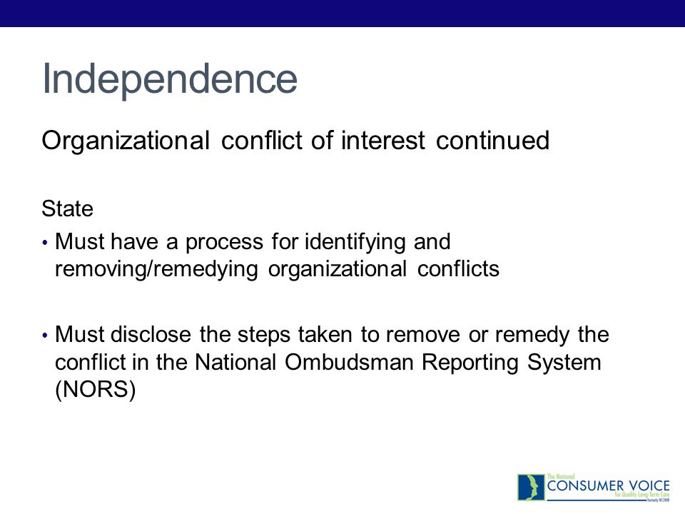 Independence Organizational conflict of interest continued State