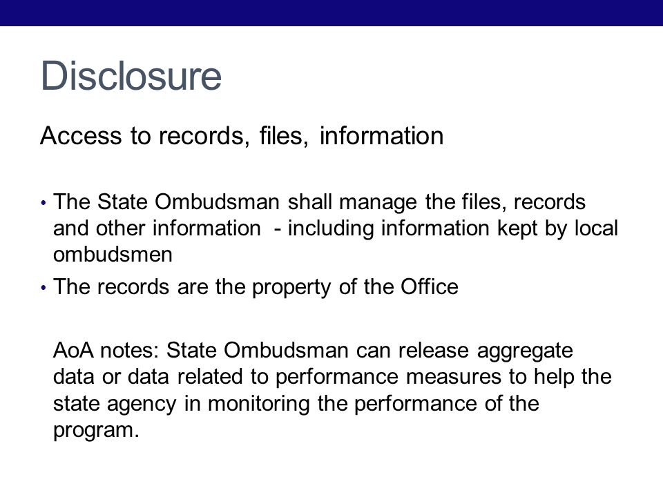 Disclosure Access to records, files, information