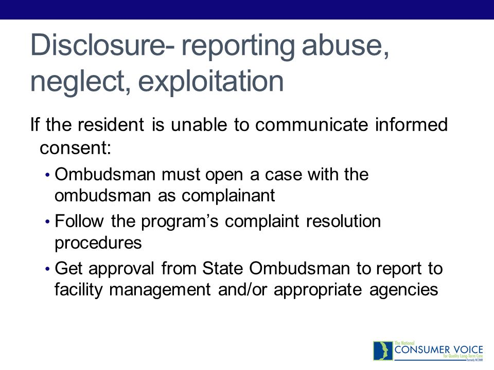 Disclosure- reporting abuse, neglect, exploitation