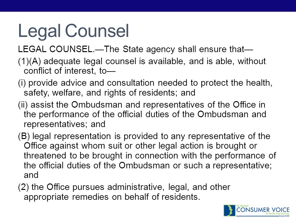 Legal Counsel LEGAL COUNSEL.—The State agency shall ensure that—