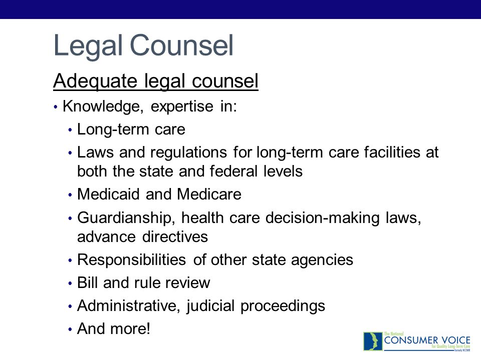 Legal Counsel Adequate legal counsel Knowledge, expertise in: