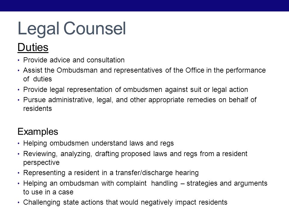 Legal Counsel Duties Examples Provide advice and consultation