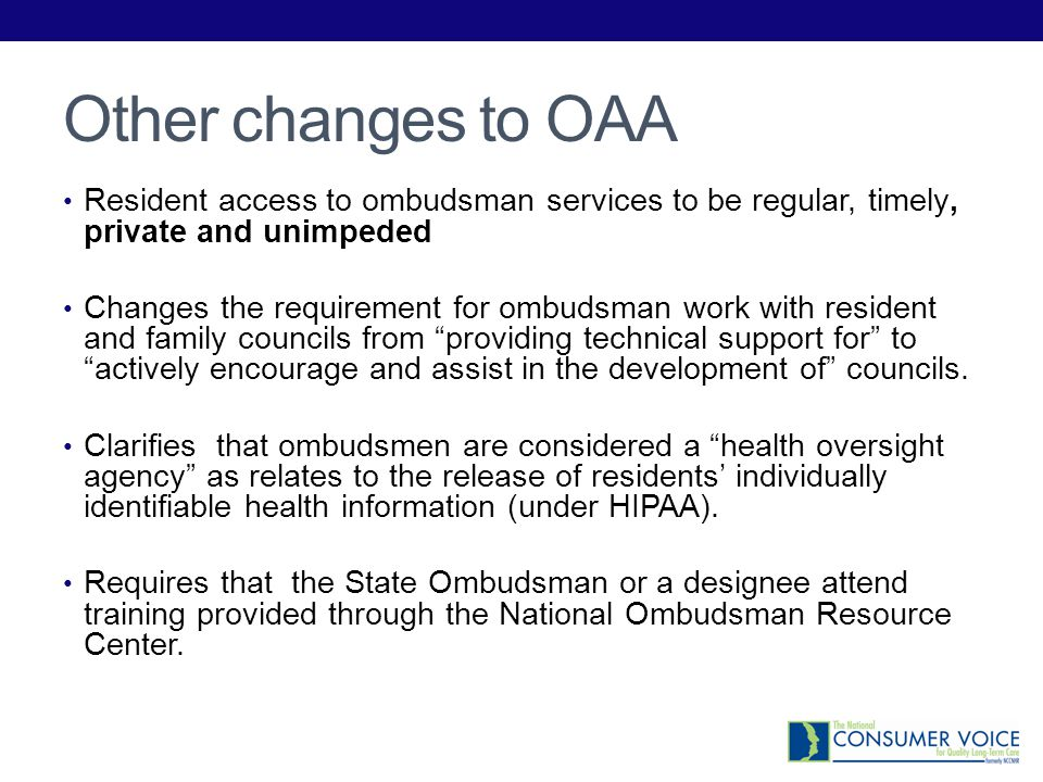 Other changes to OAA Resident access to ombudsman services to be regular, timely, private and unimpeded.