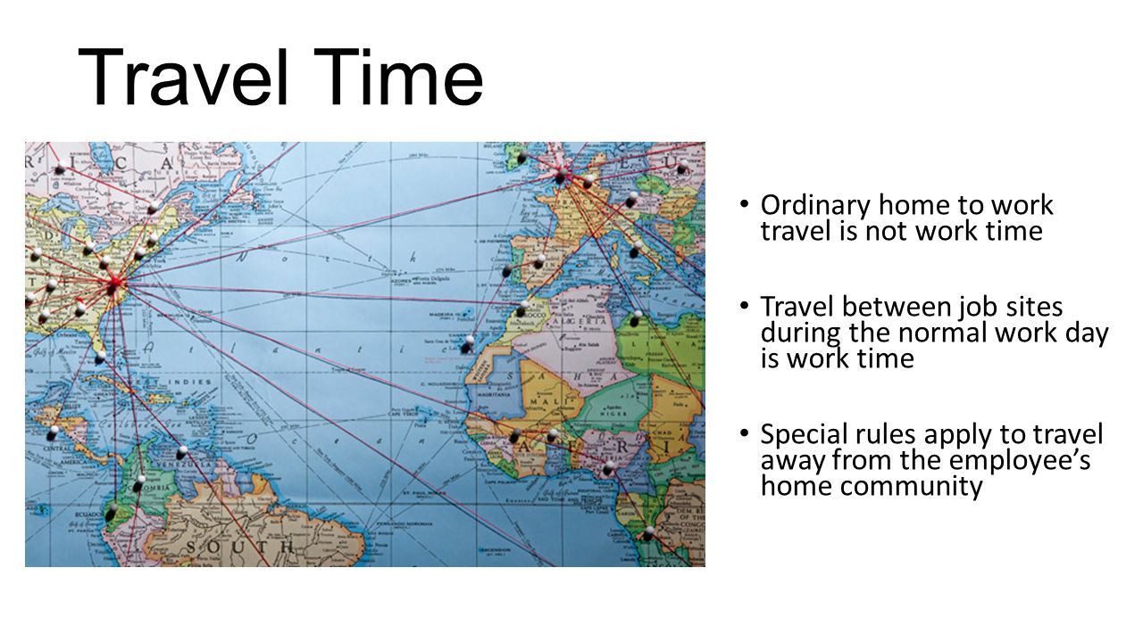 Travel Time Ordinary home to work travel is not work time
