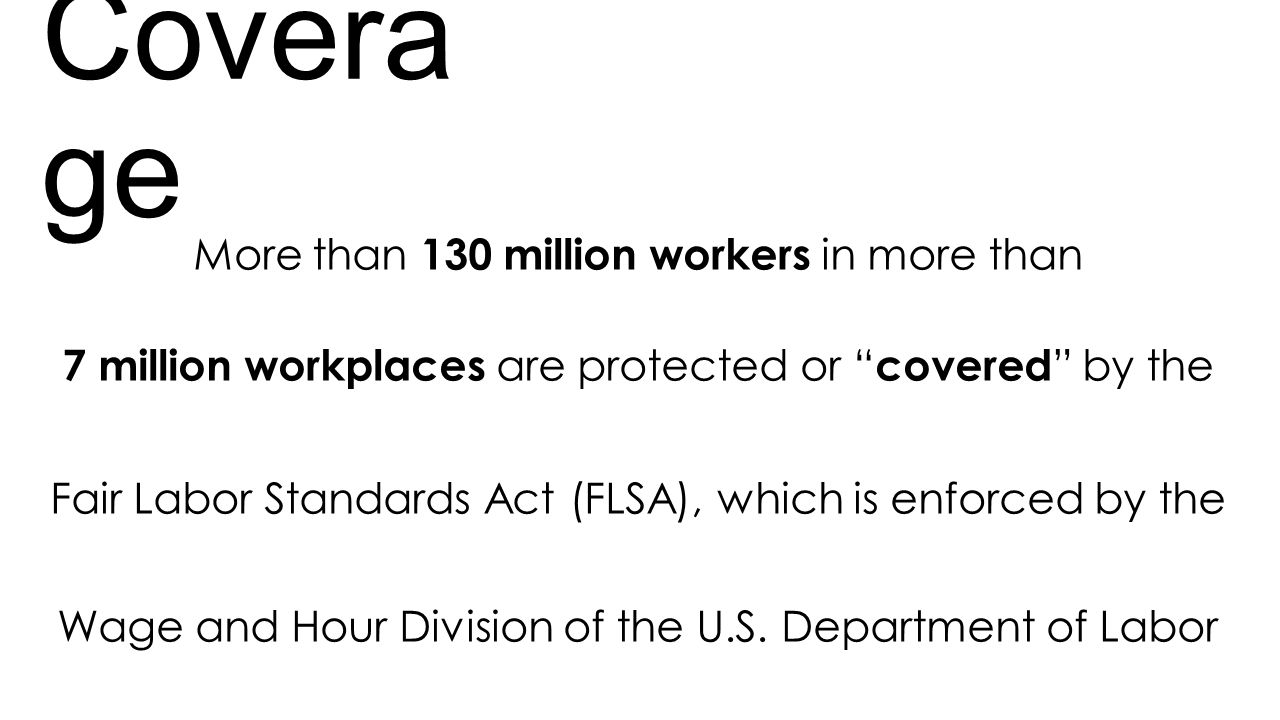 Coverage More than 130 million workers in more than
