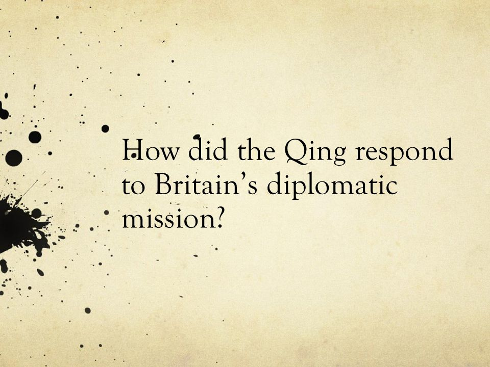 How did the Qing respond to Britain's diplomatic mission