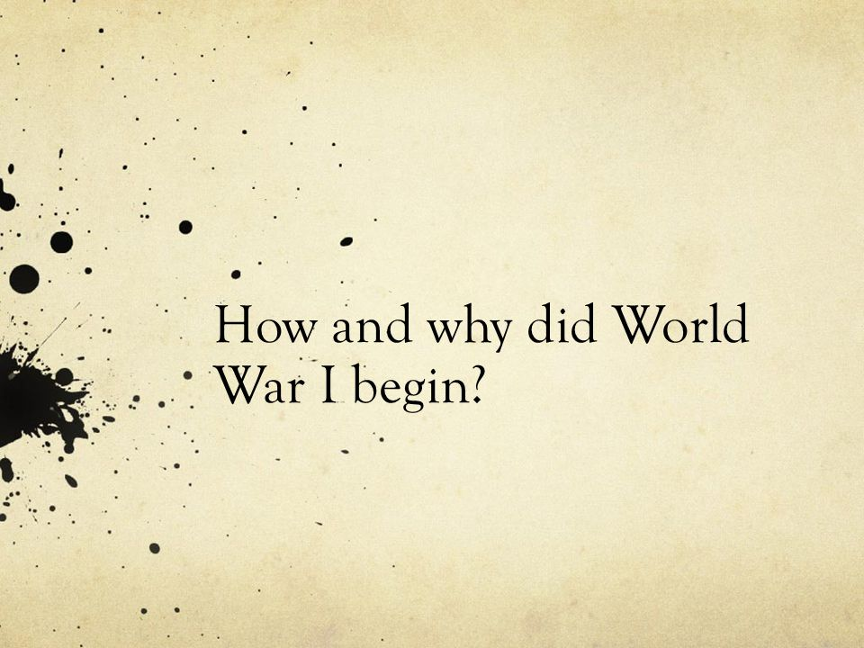 How and why did World War I begin