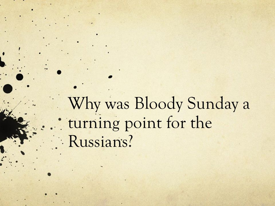 Why was Bloody Sunday a turning point for the Russians