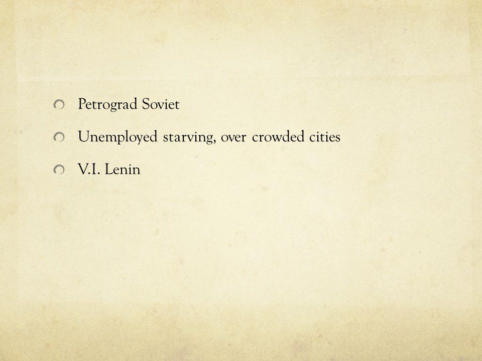 Petrograd Soviet Unemployed starving, over crowded cities V.I. Lenin