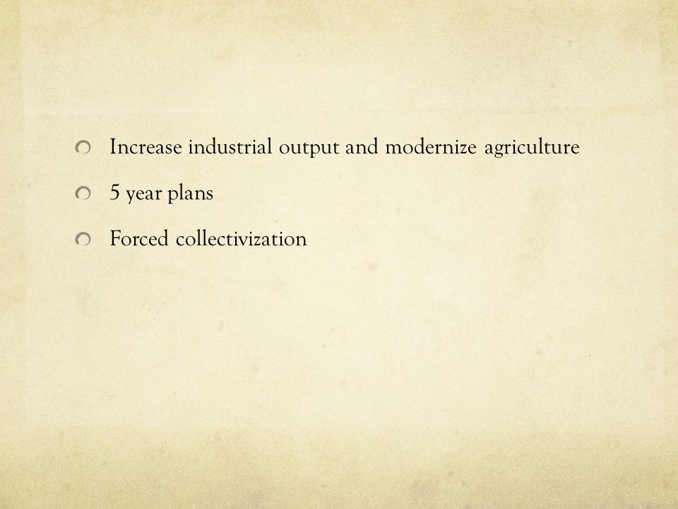 Increase industrial output and modernize agriculture