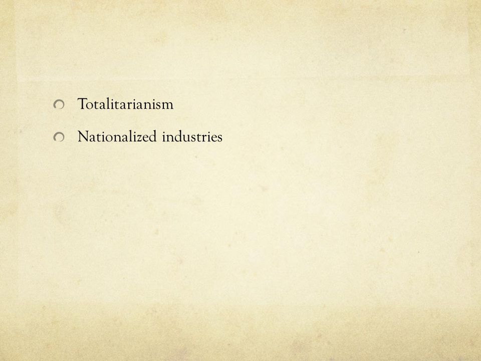 Totalitarianism Nationalized industries