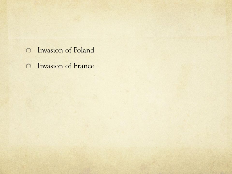 Invasion of Poland Invasion of France
