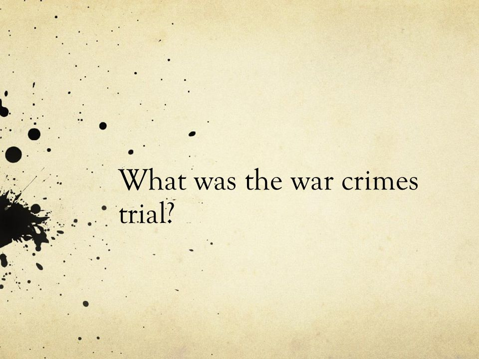 What was the war crimes trial