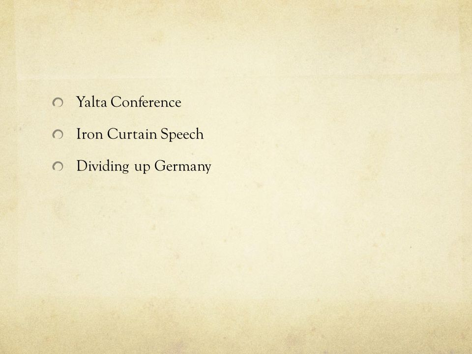 Yalta Conference Iron Curtain Speech Dividing up Germany